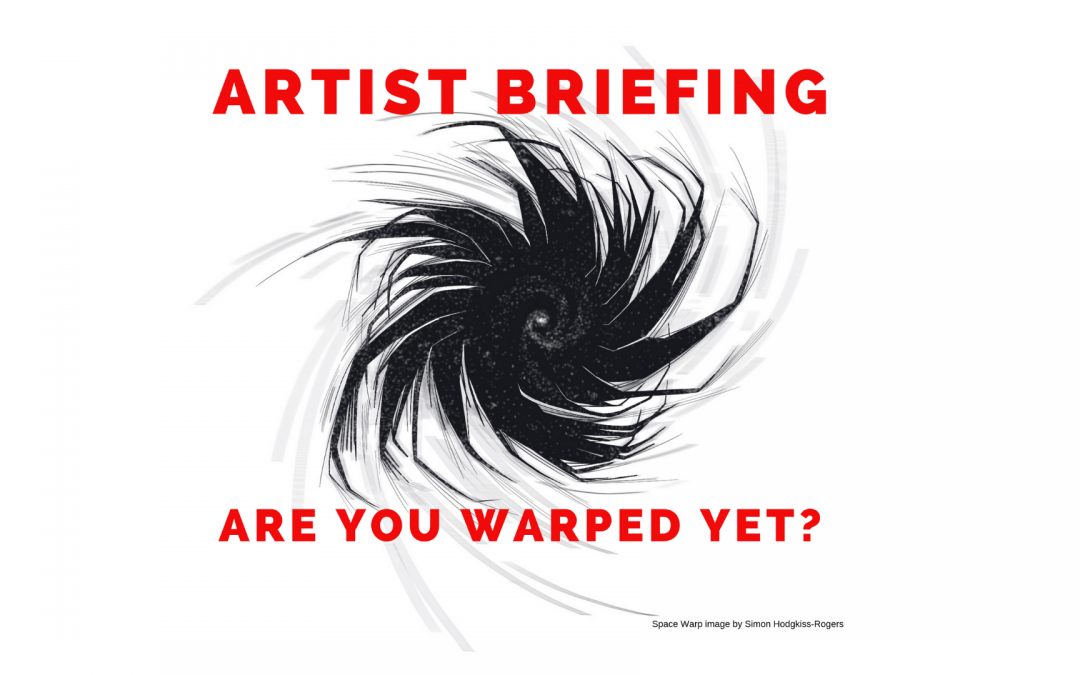 SPACE WARP ARTIST BRIEFING