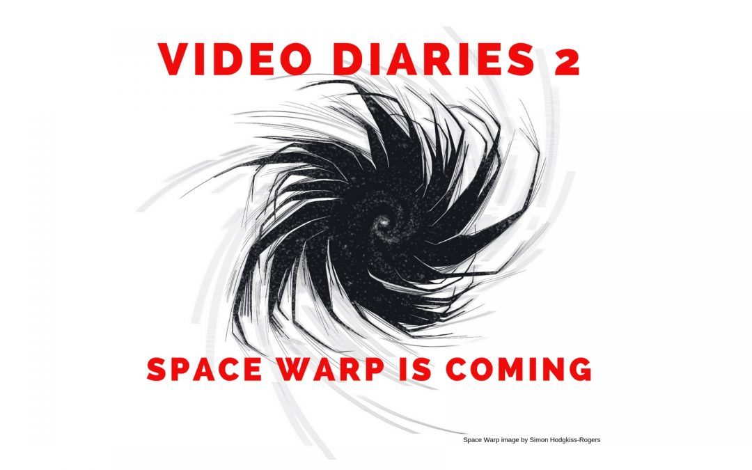 SPACE WARP VIDEO DIARIES 2