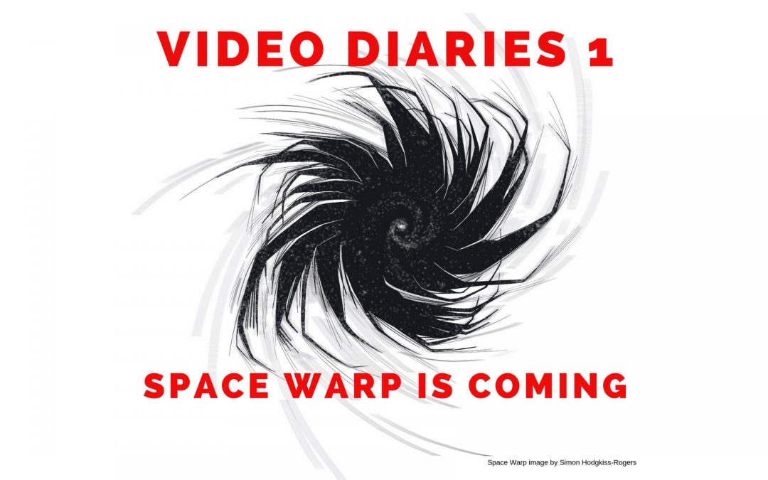 SPACE WARP VIDEO DIARIES 1