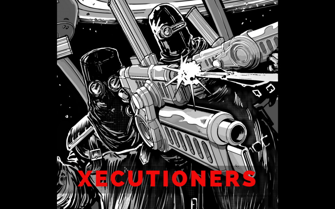 SPACE WARP PREVIEW: XECUTIONERS