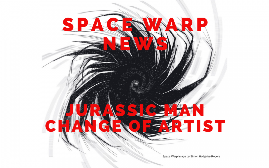 SPACE WARP NEWS: JURASSIC MAN